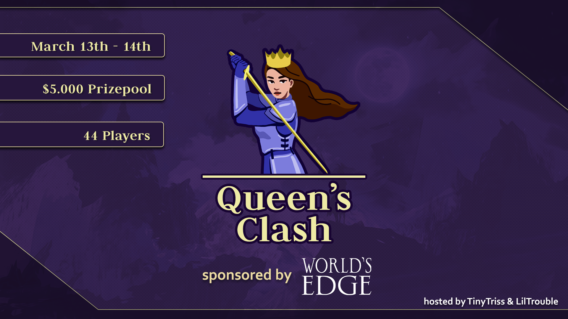 The Queen's Clash Tournament, sponsored by World's Edge